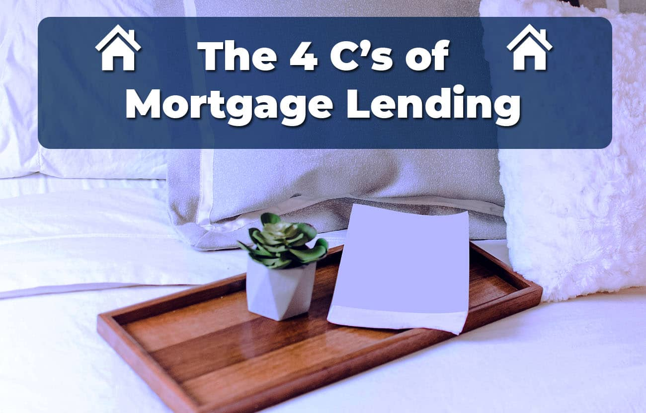 The 4 C's of Lending Capacity to pay back the loan, capital/cash, Collateral, and Credit